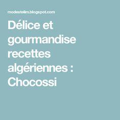 Délice et gourmandise recettes algériennes : Chocossi Tartelette, Nutella, Biscuits, Sissi, Sauce, Photos, Chocolates, Cheese, Molten Cake