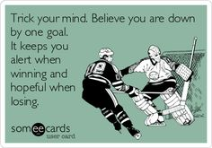Think Positive. - Hockey Goalie