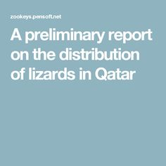 A preliminary report on the distribution of lizards in Qatar