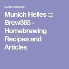 Munich Helles ::: Brew365 - Homebrewing Recipes and Articles