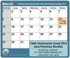 #Calendario de nuestro próximo curso en #Marzo sobre #DeclaracionAnual de Persona Morales_ #SATmx #ICSEmexicali #MExico #Contabilidad #Impuestos #Fiscal