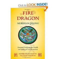 Fire Dragon Meridian Qigong: Essential Neigong for Health and Spiritual Transformation: Master Zhongxian Wu, Karin Taylor Wu: 9781848191037: Amazon.com: Books
