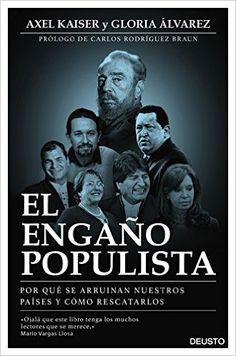 Descargar El Engaño Populista de Axel Kaiser Barents-von Hohenhagen PDF, Kindle, eBook, El Engaño Populista PDF Gratis