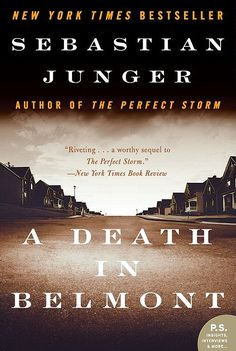 "A Death in Belmont by Sebastian Junger | 29 True Crime Books Fans Of ""Serial"" Should Read"