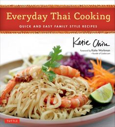 "Read ""Everyday Thai Cooking Quick and Easy Family Style Recipes"" by Katie Chin available from Rakuten Kobo. In Everyday Thai Cooking, Katie Chin—a chef hailed as the 'Asian Rachel Ray' by her many fans—shares her recipe secrets . Thai Recipes, Asian Recipes, Gourmet Recipes, Cooking Recipes, Healthy Recipes, Kitchen Recipes, Cooking Ideas, Healthy Food, Chinese Recipes"