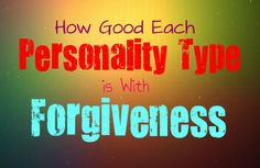 how-good-each-personality-type-is-with-forgiveness
