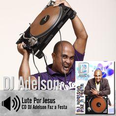 """Escute a música """"Lute Por Jesus"""" do CD DJ Adelson Faz a Festa do DjAdelson: http://itbmusic.com.br/site/wp-content/uploads/2013/06/07-Lute-por-Jesus.mp3?utm_campaign=musicas-itb&utm_medium=post-04fev&utm_source=pinterest&utm_content=dj-adelson-lute-por-jesus-player-trecho"""