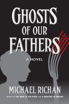 Ghosts of Our Fathers (The River Book 3) by Michael Richan, http://www.amazon.com/dp/B00FJJJYI6/ref=cm_sw_r_pi_dp_IVNnvb0NHYWS4