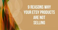 Are you spending time marketing your product, but still not selling as much as you would like?Have you ever wondered why browsers in your Etsy store don't buy y