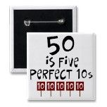 50th birthday gifts, 50 is 5 perfect 10s! button