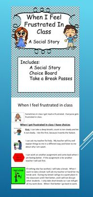 Social Story, Choice Board and Break Pass Resources for students with autism and behavior disorders can be used in the special education or general education setting. Contains a social story with options a student can use when they feel frustrated in class., starting with the simplest taking a deep breath and ending with if nothing else works take a break. Instructions are given for how to take a break.