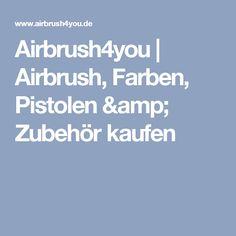 Airbrush4you | Airbrush, Farben, Pistolen & Zubehör kaufen Airbrush, Guns, Air Brush Machine