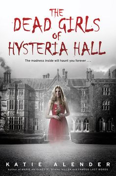 Vailia's Page Turner: Review-The Dead Girls of Hysteria Hall by Katie Al...