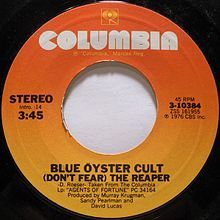 I NEED MORE COWBELL!  (Don't Fear) The Reaper, Blue Oyster Cult ... heard this today and laughed about all the times my friends and I laughed about it!
