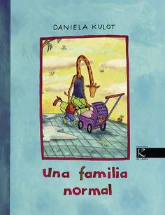 Una familia normal / A Normal Family (Spanish Edition) , Daniela Kulot, Kalandraka Editora Sl Conte, Childrens Books, Good Books, Baseball Cards, Spanish, Crocodile, Children's Literature, Livros, Models