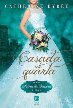 Editora Veus lançará em Maio, Casada até quarta(Noivas da Semana - Vol.1), de Catherine Bybee - Cantinho da Leitura