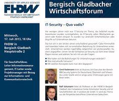 """FHDW- Wirtschaftsforum am 17.Juli 2013: """"IT Security: wohin geht die Reise?"""""""