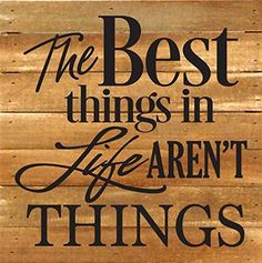The Best Things In Life Aren't Things Lath Reclaimed Wood... http://www.amazon.com/dp/B00V3MKL94/ref=cm_sw_r_pi_dp_uD1vxb1E0BJPK