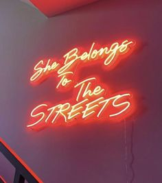 She Belongs to the street - LED neon sign