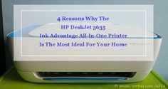 4 Reasons Why The HP DeskJet 3635 Ink Advantage All-in-One Printer Is The Most Ideal For Your Home Computer Shop, The Computer, All In One, Printer, Ink, Home, Products, Printers, Ad Home