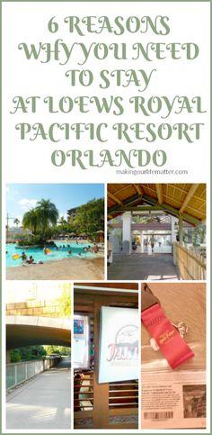6 Reasons Why You NEED To Stay At Loews Royal Pacific Resort Orlando