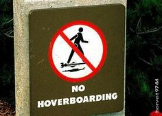 Back To The Future 2 No hoverboarding sign