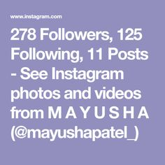 278 Followers, 125 Following, 11 Posts - See Instagram photos and videos from M A Y U S H A (@mayushapatel_)