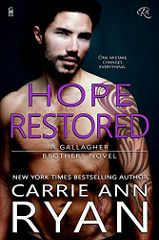 Hope Restored Gallagher Brothers Bk 3 By Carrie Ann Ryan Genre: Romantic Suspense Bikers, Motorcycle Club, Contemporary Release Date: July 25, 2017