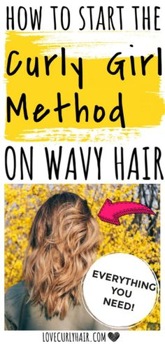 How To Start The Curly Girl Method on Wavy Hair - Full Explanation & Steps!