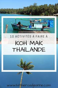 Que faire à Koh Mak en Thaïlande? 10 activités pour profiter de l'île