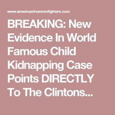 BREAKING: New Evidence In World Famous Child Kidnapping Case Points DIRECTLY To The Clintons...