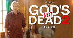 GOD'S NOT DEAD 2 is even more dramatic and riveting than the first movie and affirms the...