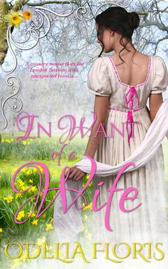 In Want of a Wife: A Sweet, Clean, Authentic Regency Romance Novella