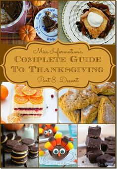 Miss Information's complete guide to Thanksgiving Part 8 Desserts! Traditional as well as new ideas even stuff for the kids! Miss Information Blog #dessert #thanksgiving #recipes