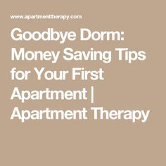 Goodbye Dorm: Money Saving Tips for Your First Apartment | Apartment Therapy