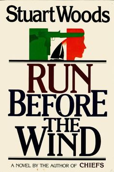 Run Before the Wind (Will Lee Novels Book #2) by Stuart Woods. A breathtaking novel of suspense and high-adventure.