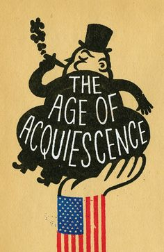 THE AGE OF ACQUIESCENCE | LITTLE BROWN AND CO. | © GARY TAXALI