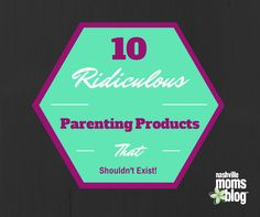 10 Ridiculous Parenting Products That Shouldn't Exist | Nashville Moms Blog | funny | baby mop | kids products |