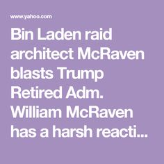 Bin Laden raid architect McRaven blasts Trump     Retired Adm. William McRaven has a harsh reaction after the president vilifies the news media.     'Greatest threat to democracy in my lifetime'»
