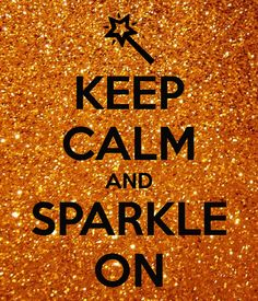 'KEEP CALM AND SPARKLE ON' Poster