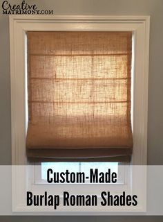 Just send them the measurements and they make it for you! Custom Made Flat Front Burlap Roman Shade by CreativeMatrimony. Includes fabric, blackout lining, labor and materials. #draperies #drapes #romanshades #custommade #custom #burlap #windows