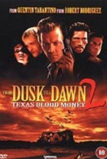 From Dusk Till Dawn 2: Texas Blood Money (1999)