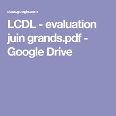 LCDL - evaluation juin grands.pdf - Google Drive Google Drive, Evaluation, Pdf, Lisa, Classroom Tools, Classroom Management, June, Learning, Programming