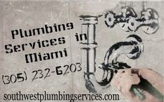 Plumbing Services in Miami - We are here to serve you and answer any questions you may have.
