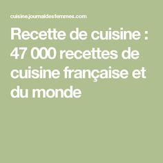 Recette de cuisine : 47 000 recettes de cuisine française et du monde