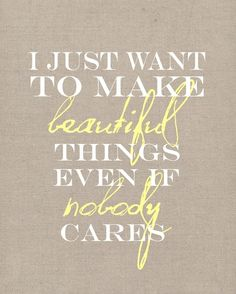 23 Quotes That Are Totally Craftastic | One day I will have so much time to craft :P