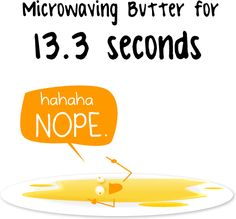 Microwaving Butter | doomthings  The Oatmeal knows all the things!