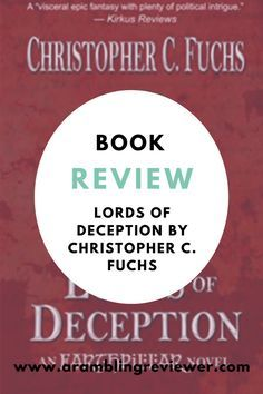 Lords of Deception is the first in a series by Christopher C Fuchs. Full of politics, scheming and characters you love, it's a gripping read. #bookrecommendation #review