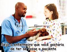 Be the nurse you would like to have if you were a patient. #nurse #nursing #brazilianportuguese #enfermeiro #enfermagem
