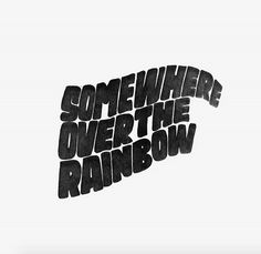 typography Somewhere over the rainbow. Retro Poster, Poster Art, Typography Inspiration, Typography Design, Typography Tattoos, Deco Paris, Photo Wall Collage, Pretty Words, White Aesthetic